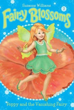 Fairy Blossoms #2 : Poppy and the Vanishing Fairy - Suzanne Williams