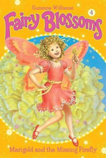 Fairy Blossoms #4 : Marigold and the Missing Firefly - Suzanne Williams