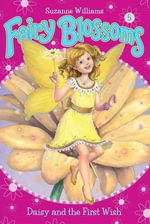 Fairy Blossoms #5 : Daisy and the First Wish - Suzanne Williams
