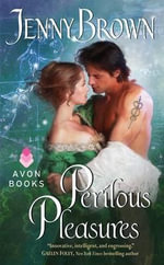 Perilous Pleasures : A Novel - Jenny Brown