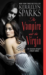 The Vampire and the Virgin : Love at Stake - Kerrelyn Sparks
