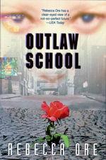 Outlaw School - Rebecca Ore