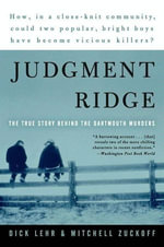 Judgment Ridge : The True Story Behind the Dartmouth Murders - Dick Lehr