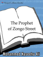 The Prophet of Zongo Street : Stories - Mohammed Naseehu Ali