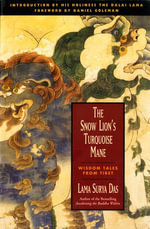 The Snow Lion's Turquoise Mane : Wisdom Tales from Tibet - Surya Das