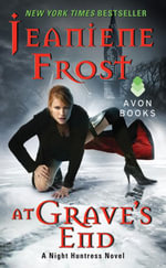 At Grave's End : A Night Huntress Novel - Jeaniene Frost