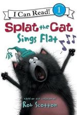 Splat the Cat Sings Flat : I Can Read! Series : Level 1 - Chris Strathearn