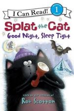 Splat the Cat : Good Night, Sleep Tight - Natalie Engel