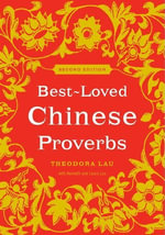 Best-Loved Chinese Proverbs - Theodora Lau