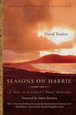 Seasons on Harris : A Year in Scotland's Outer Hebrides - David Yeadon