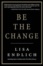 Be the Change - Lisa Endlich