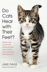 Do Cats Hear with Their Feet? : Where cats come from, what we know about them, and what they think about us - Jake Page