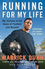 Running for My Life : My Journey in the Game of Football and Beyond - Warrick Dunn