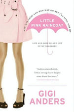 Little Pink Raincoat : Life and Love In and Out of My Wardrobe - Gigi Anders