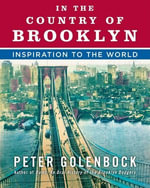 In the Country of Brooklyn : Inspiration to the World - Peter Golenbock