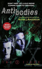 The X-Files : Antibodies - Kevin J. Anderson