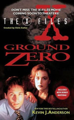 The X-Files : Ground Zero - Kevin J. Anderson
