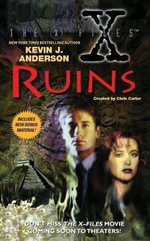 The X-Files : Ruins - Kevin J. Anderson