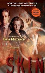 The X-Files : Skin - Ben Mezrich