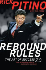 Rebound Rules : The Art of Success 2.0 - Rick Pitino