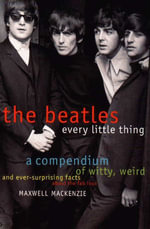 Beatles : Every Little Thing - Maxwell Mackenzie