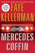 The Mercedes Coffin : Decker/Lazarus Novels - Faye Kellerman