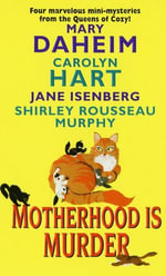 Motherhood Is Murder - Carolyn Hart
