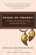 Friend or Frenemy? : A Guide to the Friends You Need and the Ones You Don't - Andrea Lavinthal