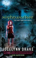Nightwalker : The First Dark Days Novel - Jocelynn Drake