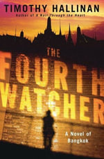 The Fourth Watcher : A Bangkok Thriller - Timothy Hallinan