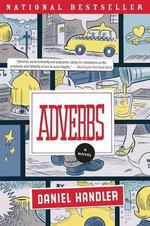 Adverbs : A Novel - Daniel Handler