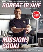 Mission : Cook! - Robert Irvine