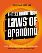 The 22 Immutable Laws of Branding : How to Build a Product or Service into a World-Class Brand - Al Ries