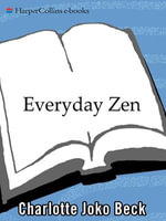 Everyday Zen : Love and Work - Charlotte J. Beck
