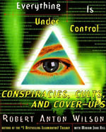 Everything Is Under Control : Conspiracies, Cults, and Cover-ups - Robert A. Wilson