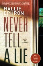 Never Tell a Lie : A Novel of Suspense - Hallie Ephron