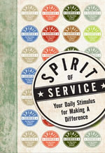 Spirit of Service : Your Daily Stimulus for Making a Difference - HarperCollins Publishers
