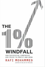 The 1% Windfall : How Successful Companies Use Price to Profit and Grow - Rafi Mohammed