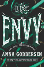 Envy : A Luxe Novel - Anna Godbersen
