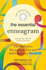 The Essential Enneagram : The Definitive Personality Test and Self-Discovery Guide -- Revised & Updated - David Daniels