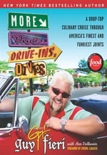 More Diners, Drive-ins and Dives : A Drop-Top Culinary Cruise Through America's Finest and Funkiest Joints - Guy Fieri