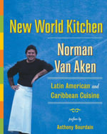 New World Kitchen : Latin American and Caribbean Cuisine - Norman Van Aken