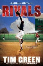 Rivals : A Baseball Great Novel - Tim Green