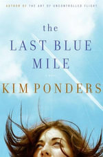 The Last Blue Mile - Kim Ponders