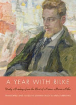 A Year with Rilke : Daily Readings from the Best of Rainer Maria Rilke - Anita Barrows
