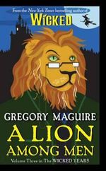 A Lion among Men : Wicked Years Series : Book 3 - Gregory Maguire
