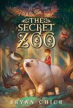 The Secret Zoo : Secret Zoo - Bryan Chick