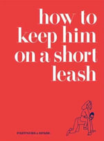 How to Keep Him on a Short Leash - Jessica Rubin