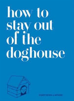 How to Stay Out of the Doghouse - Josh Rubin