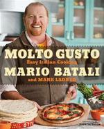 Molto Gusto : Easy Italian Cooking - Mario Batali